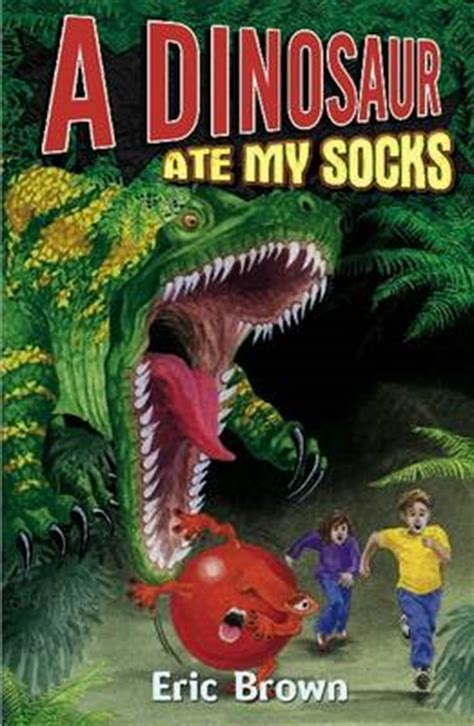 my ate a sock a dinosaur ate my socks by eric brown lovereading4kids uk