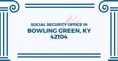 Social Security Office Bowling Green Ky social security office in bowling green kentucky 42104