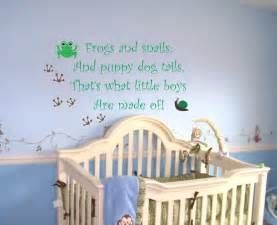 Wall Sticker Quotes For Nursery Baby Boy Nursery Saying Frogs And Snails Wall Quote Wall Decal