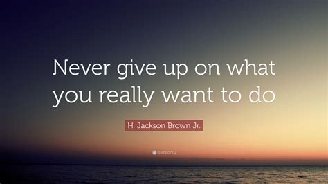 H 190906 Never Give Up what do you really want to never give up on h jackson