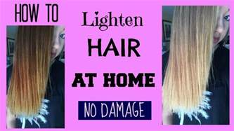 how to lighten hair at home no damage maddie ryles