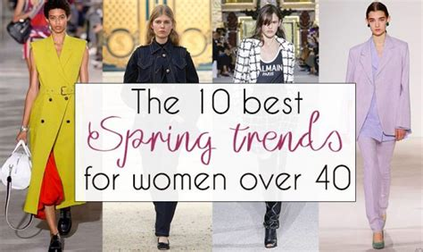 spring styles for women in there 40 for 2015 the 10 best spring trends for women over 40