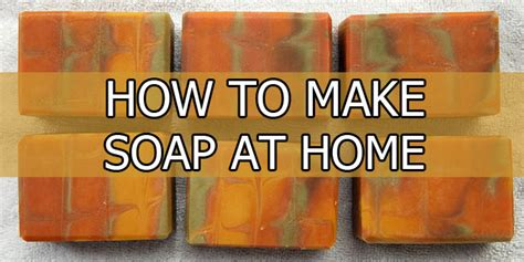 How To Make Handmade Soap At Home - how to make soap at home survival sullivan