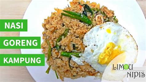 youtube membuat nasi goreng enak nasi goreng kampung youtube