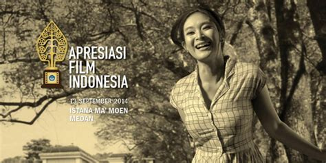 daftar film indonesia bergenre hot daftar nomine apresiasi film indonesia 2014 okezone