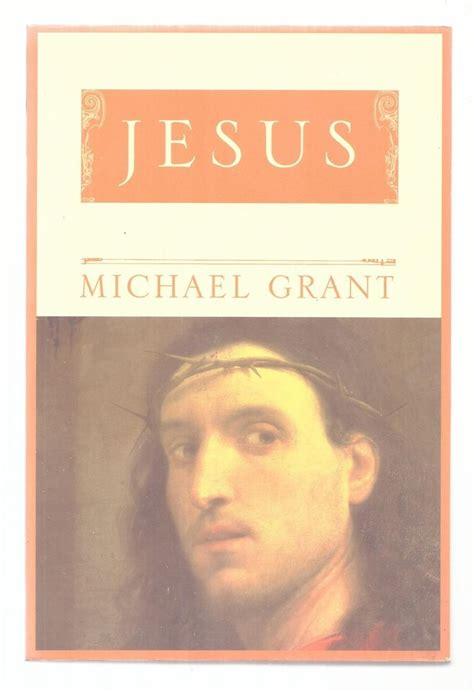 biography of jesus book jesus by michael grant 1999 phoenix book biography