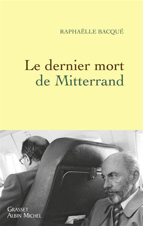 libro le chapeau de mitterrand le dernier mort de mitterrand editions grasset