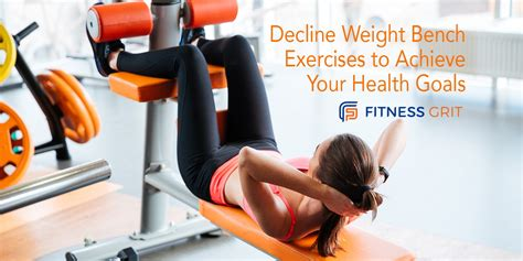 exercises to do on a weight bench decline weight bench exercises to achieve your health goals