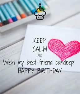 Keep Calm And Wish My Best Friend A Happy Birthday Keep Calm And Wish My Best Friend Sandeep Happy Birthday