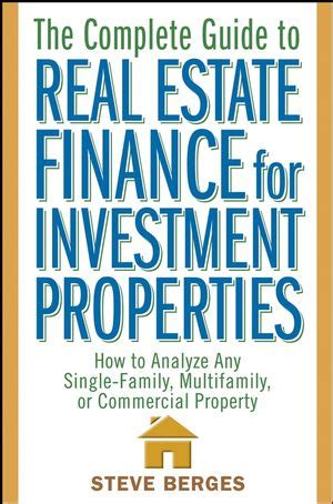 the comprehensive guide to commercial real estate investing everything you need to to succeed in the new world of open access commercial real estate investing books wiley the complete guide to real estate finance for