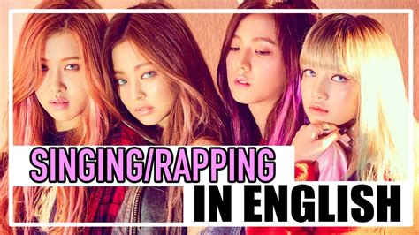 blackpink english version blackpink singing rapping in english youtube