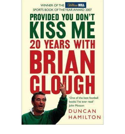 libro dont kiss me provided you don t kiss me duncan hamilton 9780007247110