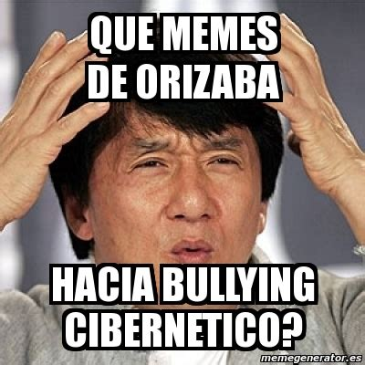 Memes De Bullying - meme jackie chan que memes de orizaba hacia bullying cibernetico 1107023