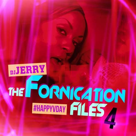 fornication files  happyvday hosted  dj jerry