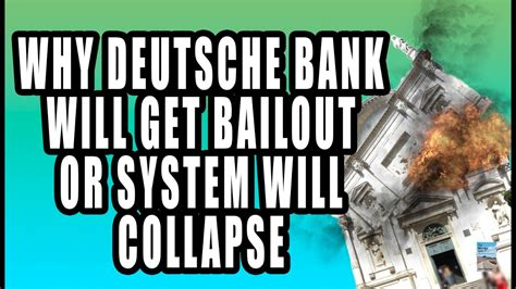 Why Deutsche Bank Will Get A Bailout Or The Global Economy