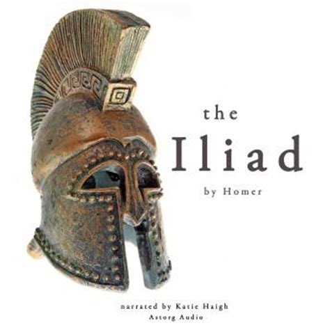 The Iliad By Homer listen to the iliad by homer by homer at audiobooks