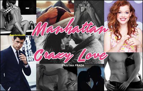 libro manhattan crazy love aprovecha la vida cada d 237 a rese 241 a 116 manhattan crazy love de cristina prada