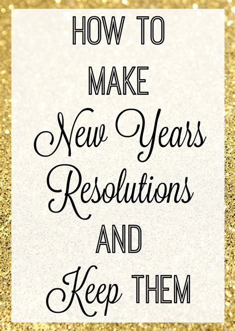 how to make a new year how to make new years resolutions and keep them