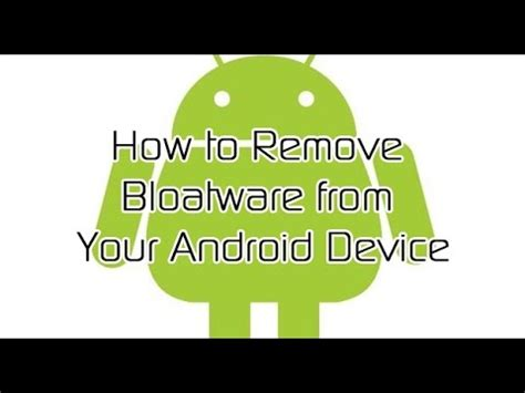 remove bloatware android how to remove bloatware from your android device how to make do everything
