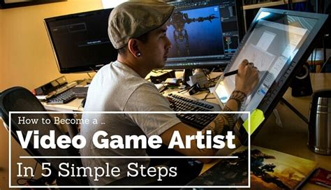 game design university australia 5 steps to become a video game artist the guide