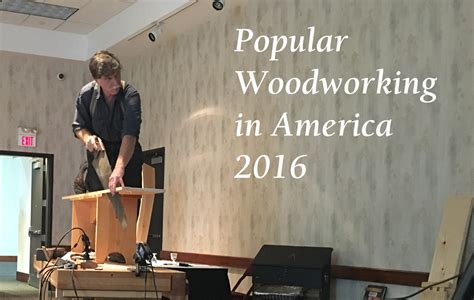 popular woodworking subscription popular woodworking in america recap popular woodworking