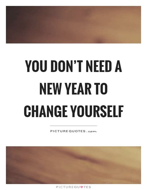 Needs A New by New Year Quotes New Year Sayings New Year Picture Quotes