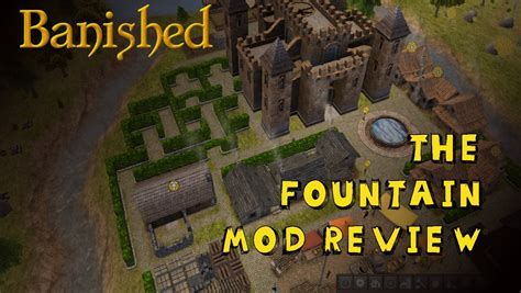 banished game fountain mod castles in banished part 1 the fountain mod v 1 483