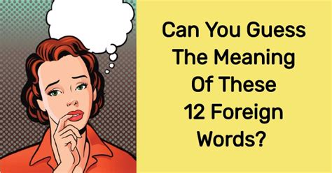 these meaning can you guess the meaning of these 12 foreign words quizpug