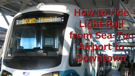seattle light rail from airport how to take the seattle light rail from the airport to