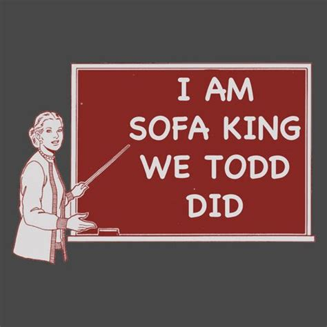 Sofa King Joke Sofa King My Faves