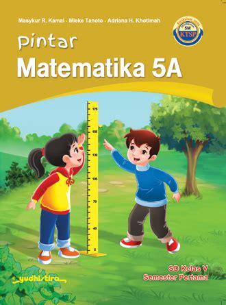 Poster Pintar Matematika Sd pintar matematika sd kelas 5a ktsp