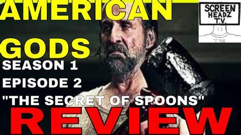 watch entourage season 1 episode 2 the review english american gods season 1 episode 2 quot the secret of spoons