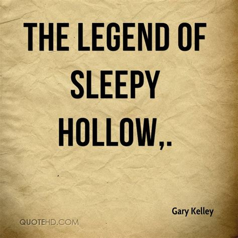 gary hudson quotes quotehd legend of sleepy hollow quotes quotesgram