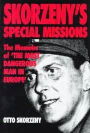 s commando the daring missions of otto skorzeny and the special forces books otto skorzeny open library