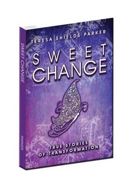 sweet change free chapter teresa shields parker