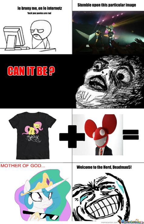 Brony Meme - deadmau5 is a brony now by novagreysun meme center