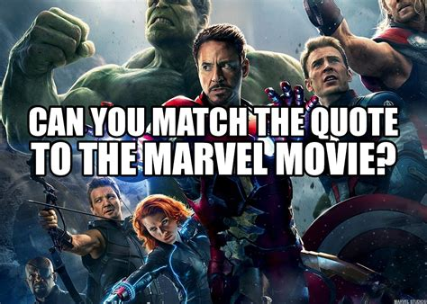 marvel film questions can you match the quote to the marvel movie