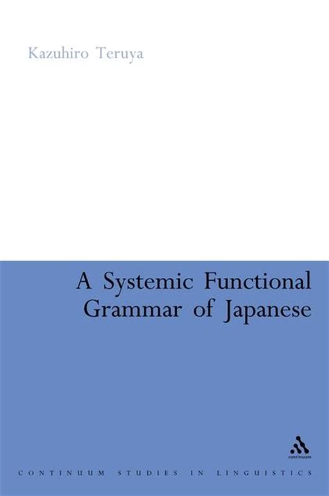 Exploring Grammar From Formal To Functional 1st Edition a systemic functional grammar of japanese kazuhiro teruya