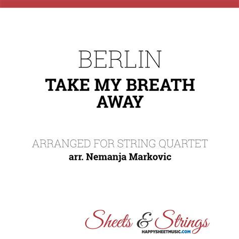 berlin take my breath away berlin take my breath away sheet for string quartet