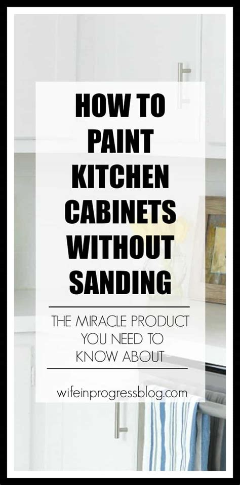 paint for kitchen cabinets without sanding how to paint kitchen cabinets without sanding wife in