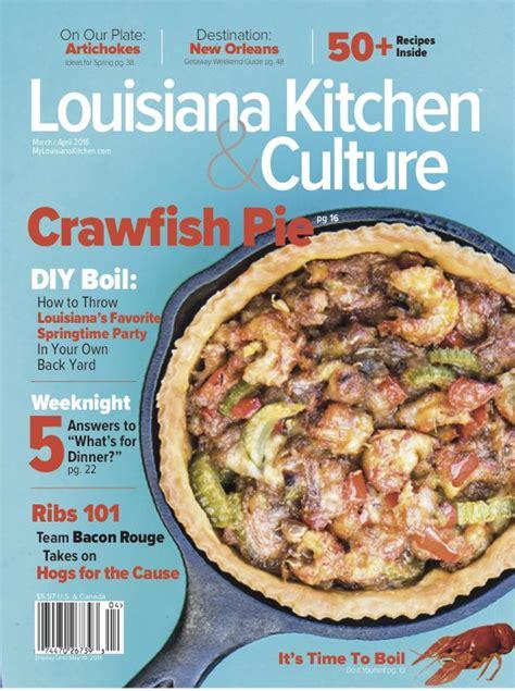 march 17 2016 louisiana kitchen culture