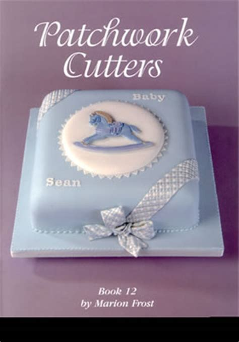 Patchwork Fondant Cutters - patchwork cutters book 12