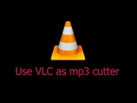 download youtube mp3 with vlc how to cut mp3 songs using vlc media player 100 working
