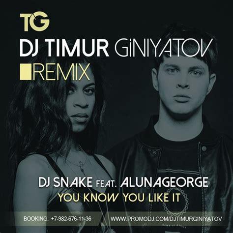 download mp3 dj snake you know dj snake feat alunageorge you know you like it dj