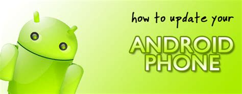 how to update android phone keep up with the times how to update android phone