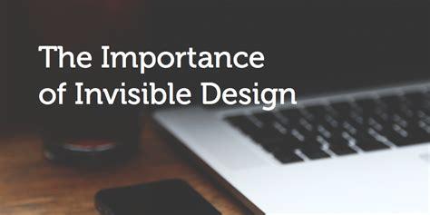 design is invisible the invisible design m2media