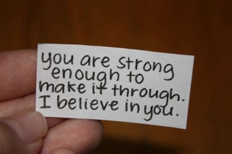 i believe in you images you are strong enough to make it through i believe in you