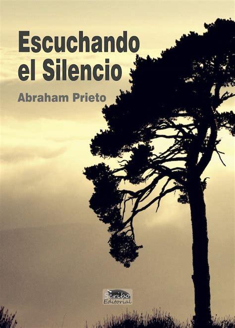 el palacio del silencio escuchando el silencio abraham prieto scribo editorial