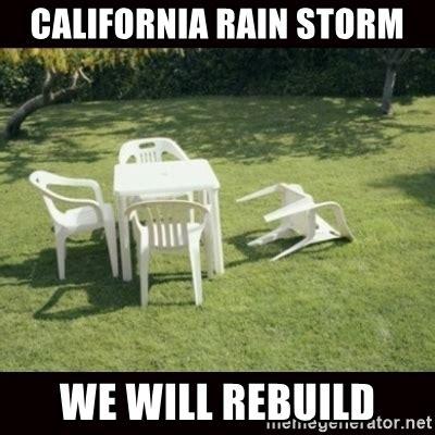 California Meme - california rain storm we will rebuild we will rebuild
