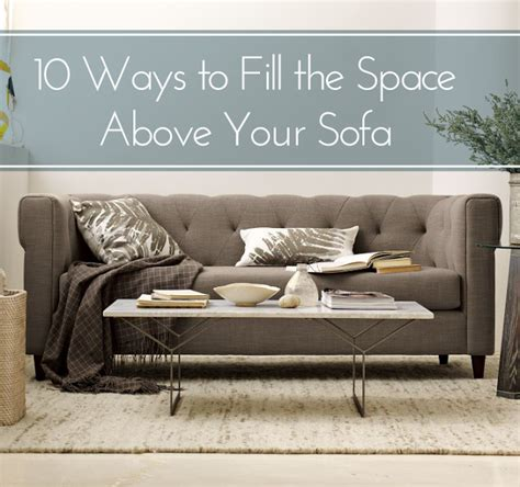 10 ways to fill the space above your sofa the of home 10 ways to fill the space above your
